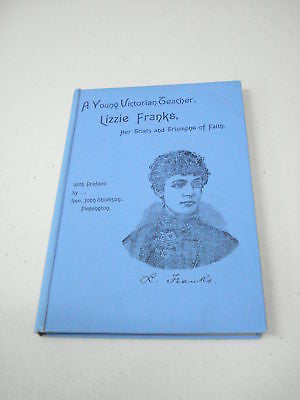 A Young Victorian Teacher, Lizzie Franks, 1st Ed, 1895