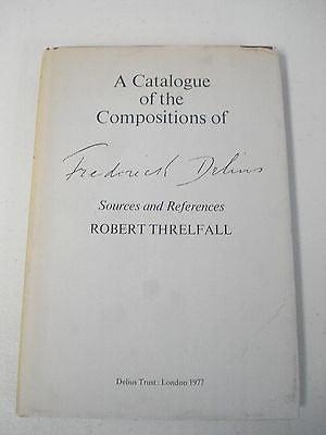 A Catalogue of the Compositions of Frederick Delius, Robert Threlfall, 1977