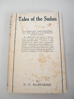 Tales of the Sudan by D N MacDiarmid, HC DJ, DN, United Mission, Presbyterian