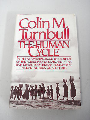 The Human Cycle by Colin M Turnbull, 1st Ed, HC DJ, Mbutu Pygmies, Zaire