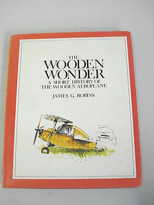 The Wooden Wonder by James G Robins, 1st Ed, HC DJ, Aeroplane History, Aviation