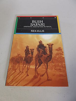 Bush Safari by Rex Ellis, SIGNED, Knocking Around the Outback