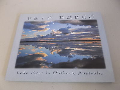 Lake Eyre in Outback Australia by Pete Dobre, 1st Ed, Large HC DJ, South