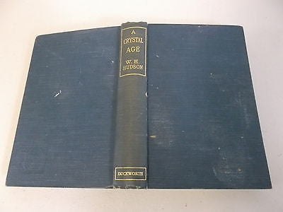 A Crystal Age by W H Hudson, 1919, William Henry, WH