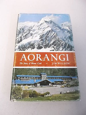 Aorangi by Jim Wilson, 1st Ed, HC DJ, The Story of Mount Cook, New Zealand