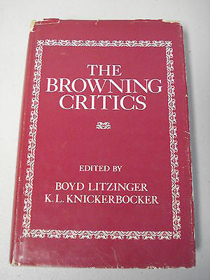 The Browning Critics, Ed. by Boyd Litzinger, 1st Ed, K L Knickerbocker, Robert