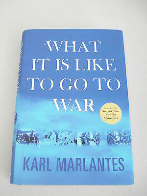 What It is Like to Go to War by Karl Marlantes, 1st Ed, HC DJ, Combat