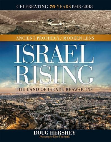 ISRAEL RISING: Ancient Prophecy/Modern Lens by Doug Hershey