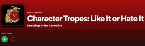Character Tropes: Love It or Hate It
