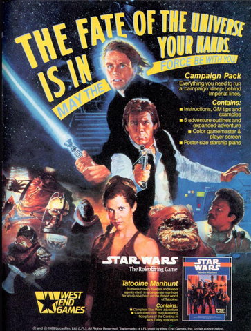 """A ad from an old magazine or comic book for West End Games' Star Wars RPG. It features Luke, Han, Leia, and an assortment of other Star Wars characters posed as on a movie poster, with the words """"The Fate of the Galaxy is in Your Hands"""""""