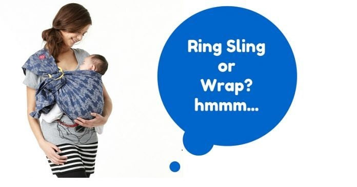 Ring Sling vs. Wraps