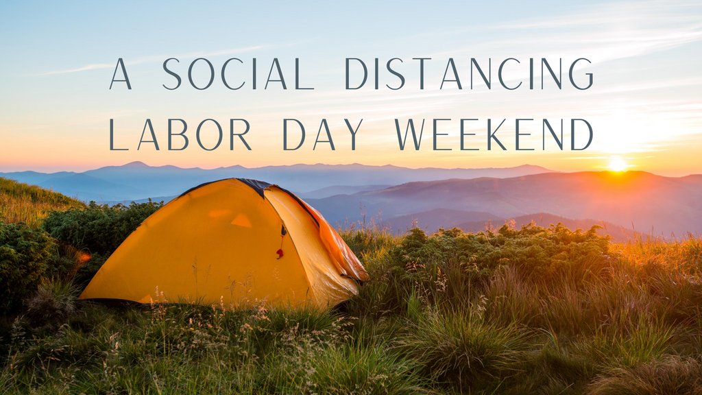 A Social Distancing Labor Day Weekend text overlooking mountains