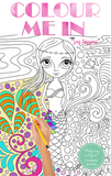 "PRINT ME OUT - ""Colour Me In"" eBook - a PRINTABLE Colouring Book for Adults or Kids!"