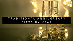 Special Year Anniversary Gifts
