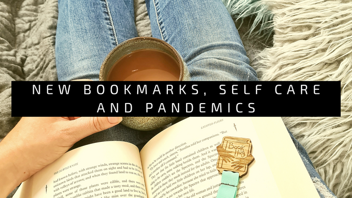 New Bookmarks, Self care and Pandemics
