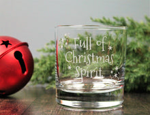 Full of Christmas spirit - engraved whiskey glass Xmas gift.