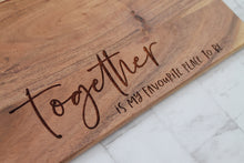 Cheese board engraved with the phrse together is my favourite place to be ideal gift for a family
