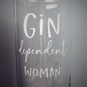 Gin dependent woman - engraved tall highball glass for her.