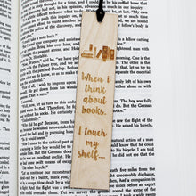 When I Think about Books, I Touch my Shelf - Funny Bookmark