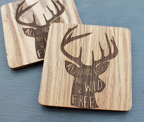 All Good Things are Wild and Free - Stag Head Coaster