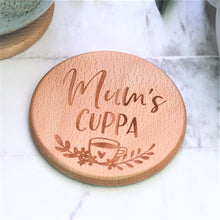 engraved wooden coaster for tea loving mum, engraved with the text mums cuppa with a floral design and tea cup