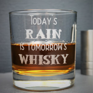 Engraved whisky glass etched with the Scottish quote, todays rain is tomorrows whisky