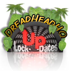 dreadheadhq lock up dates