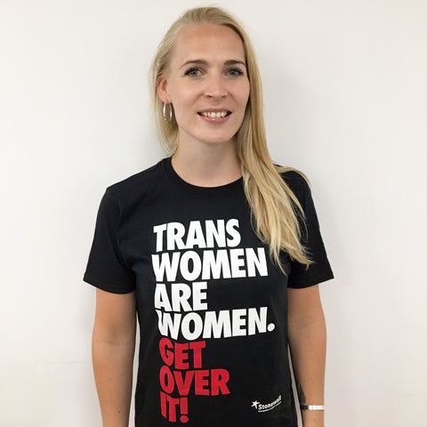 Trans Women Are Women. Get Over It.! t-shirt