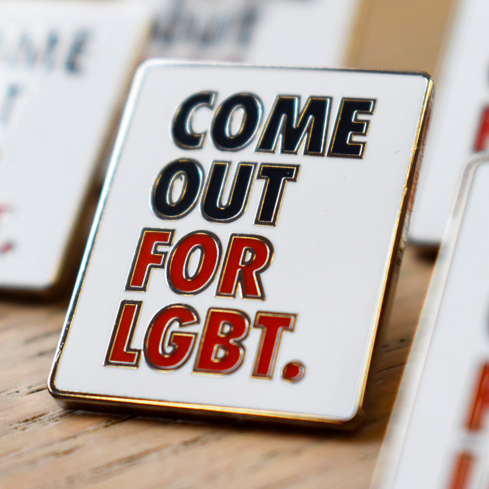 Come Out for LGBT. pin badge