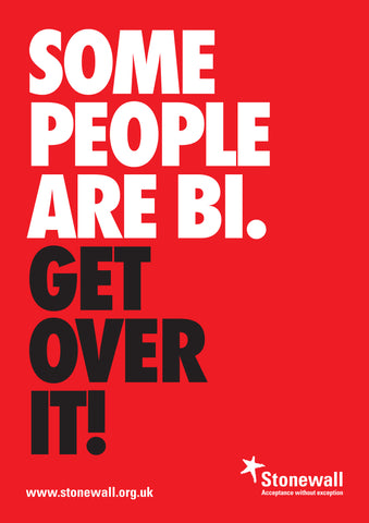 Some People Are Bi… Get Over It! - A3 poster