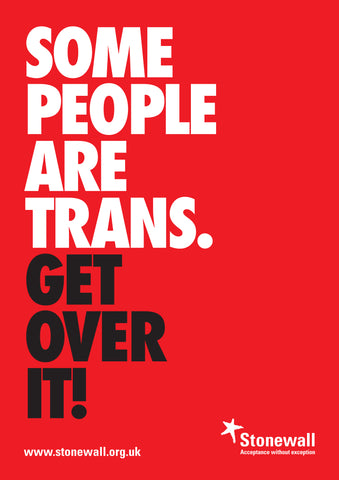 Some People Are Trans… Get Over It! - A3 poster