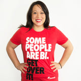 Some People are Bi. Get Over it! t-shirt