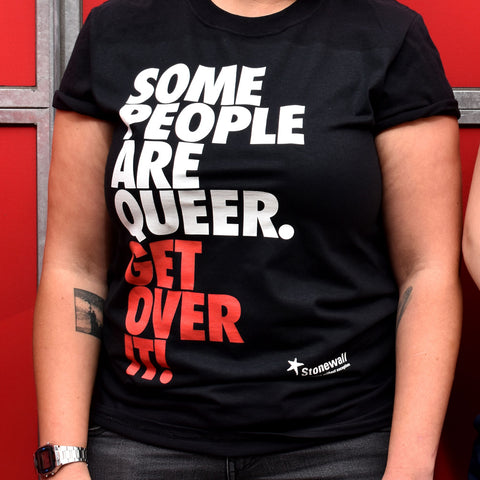 Some People are Queer. Get Over it! T-Shirt