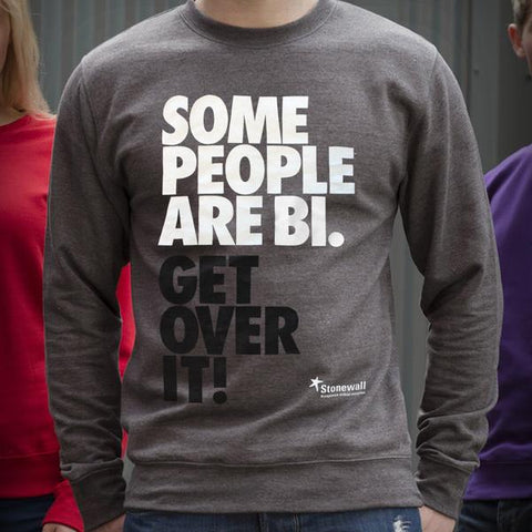Some People are Bi. Get Over it! Grey Sweatshirt