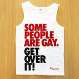Some People are Gay. Get Over it! vest
