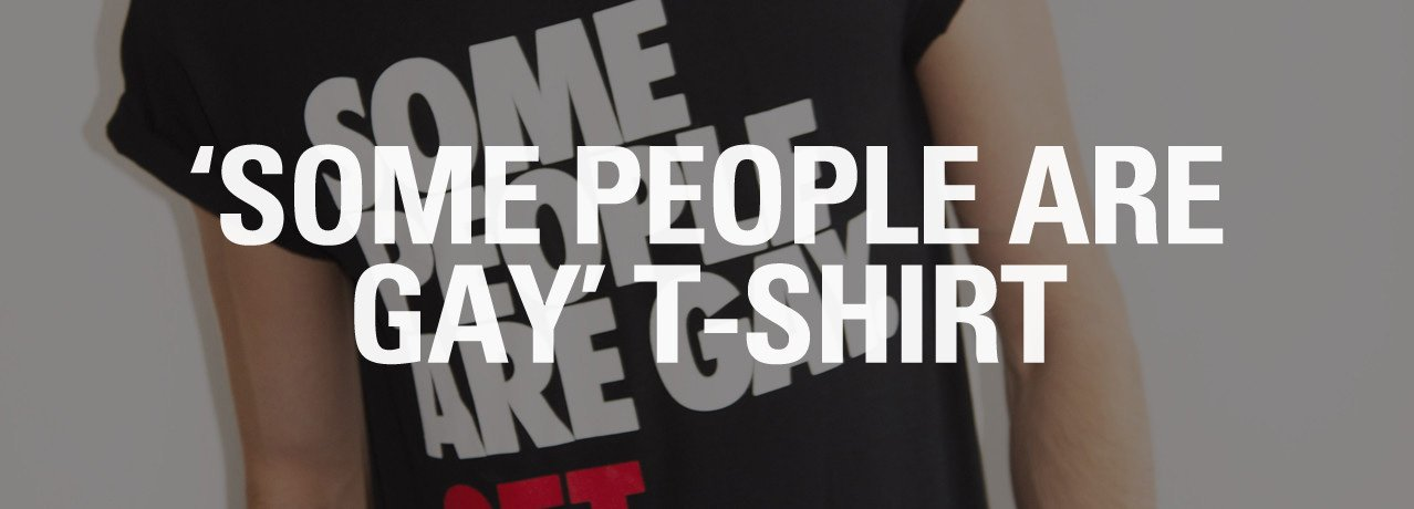 Some People are Gay. Get Over it! T-shirt
