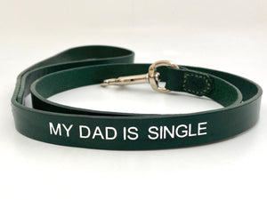 my dad is single dog leash