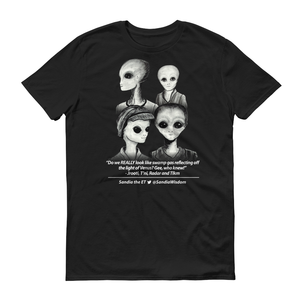 """Do we really look like Swamp Gas?"" Sandia the ET-Shirt (Mens black)"