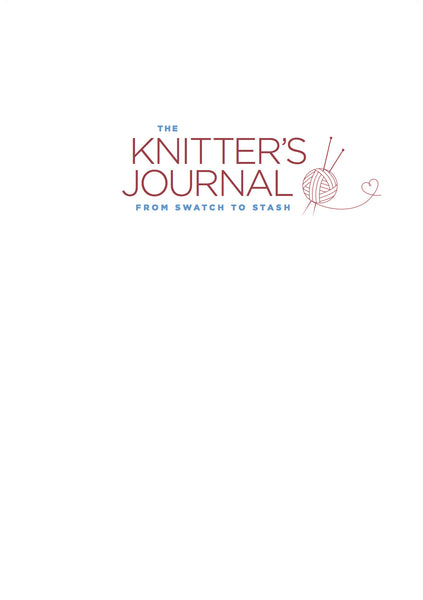 The Knitter's Journal from Swatch to Stash