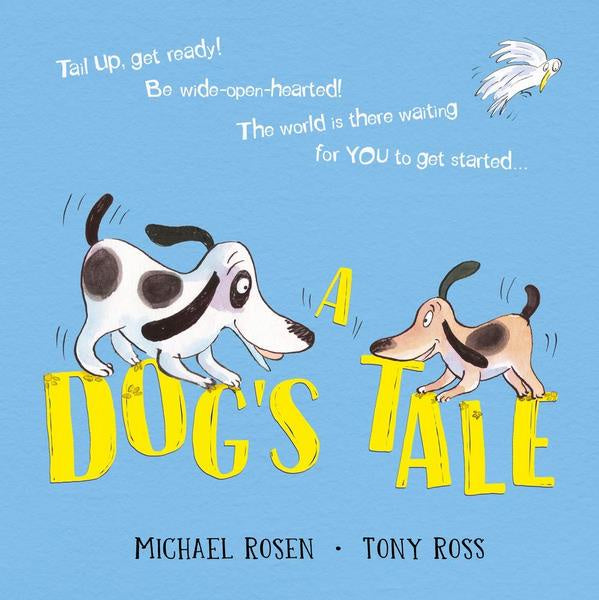 A Dog's Tale by Michael Rosen & Tony Ross