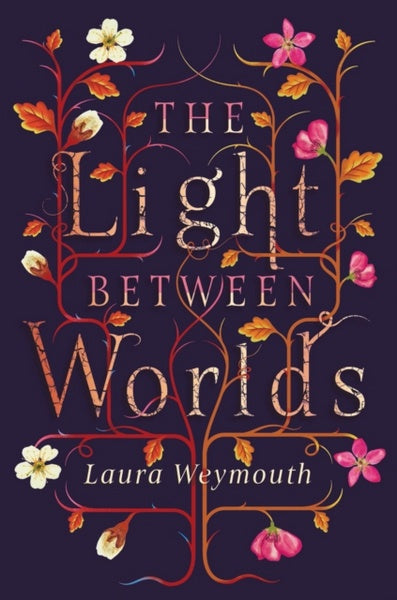 The Light Between Worlds by Laura Weymouth