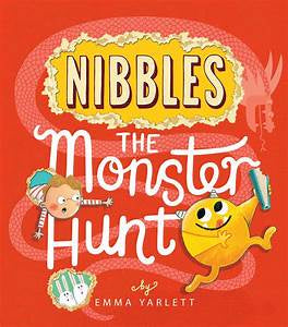 Nibbles: The Monster Hunt by Emma Yarlett
