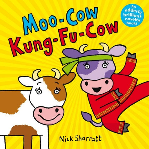 Moo-Cow Kung-Fu-Cow - picture book by Nick Sharratt