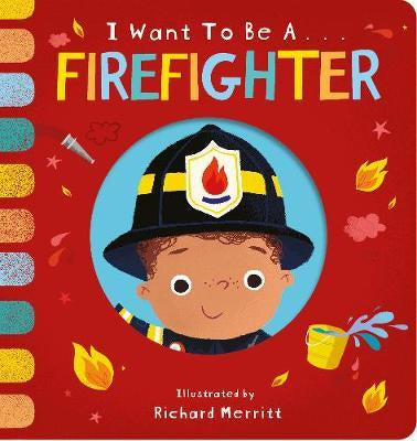 I Want to be a Firefighter by Becky Davies