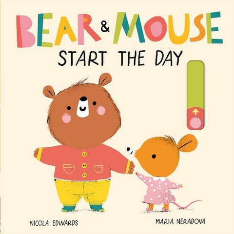 Bear and Mouse Start the Day by Nicola Edwards
