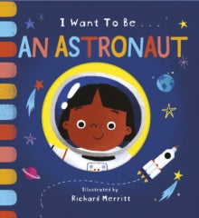 I Want to Be an Astronaut by Becky Davies
