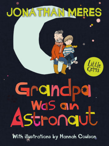 Grandpa was an Astronaut by Jonathan Meres - Children's Book