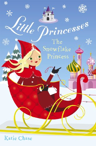 Little Princesses: The Snowflake Princess by Katie Chase - Children's Book
