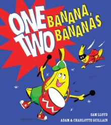 One Banana, Two Bananas . . . by Adam and Charlotte Guillain