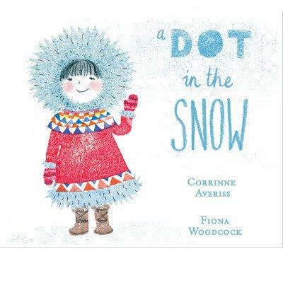 A Dot in the Snow by Corrinne Averiss - children's book